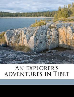 An Explorer's Adventures in Tibet by Arnold Henry Savage Landor image