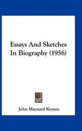Essays and Sketches in Biography (1956) by John Maynard Keynes