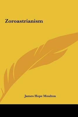 Zoroastrianism by James Hope Moulton image
