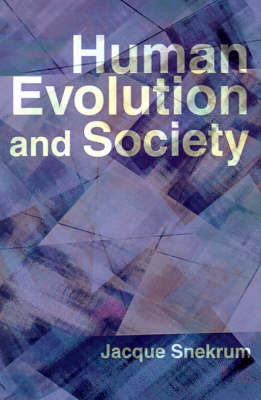 Human Evolution and Society by Jacque Snekrum