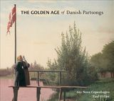 The Golden Age of Danish Partsongs by Various Artists