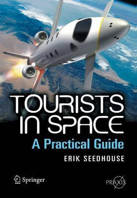 Tourists in Space by Erik Seedhouse