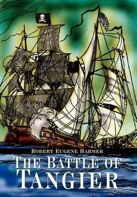 The Battle of Tangier by Robert Eugene Harmer