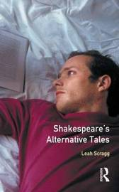 Shakespeare's Alternative Tales by Leah Scragg image