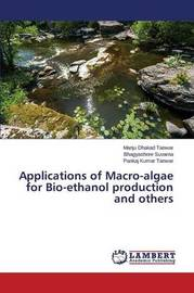 Applications of Macro-Algae for Bio-Ethanol Production and Others by Dhakad Tanwar Manju