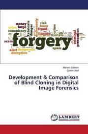 Development & Comparison of Blind Cloning in Digital Image Forensics by Saleem Mariam