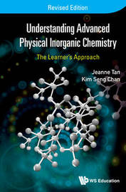 Understanding Advanced Physical Inorganic Chemistry: The Learner's Approach (Revised Edition) by Jeanne Tan