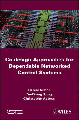 Co-design Approaches to Dependable Networked Control Systems by Ye Long Song image