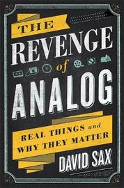 The Revenge of Analog by David Sax