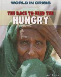 The Race to Feed the Hungry by Mary Colson