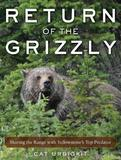 Return of the Grizzly by Cat Urbigkit