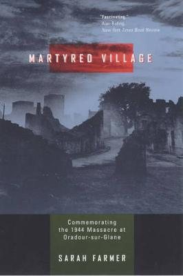 Martyred Village by Sarah Farmer