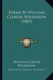 Poems by William Cleaver Wilkinson (1883) Poems by William Cleaver Wilkinson (1883) by William Cleaver Wilkinson