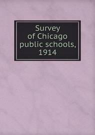 Survey of Chicago Public Schools, 1914 by Ella (Flagg) Young