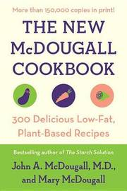 The New Mcdougall Cookbook by John A. McDougall
