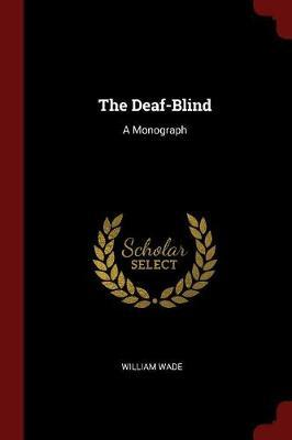 The Deaf-Blind by William Wade image