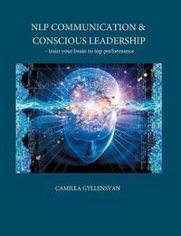 Nlp Communication & Conscious Leadership by Camilla Gyllensvan