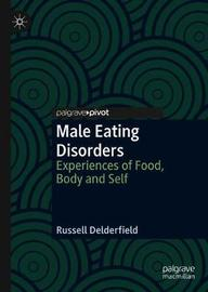 Male Eating Disorders by Russell Delderfield
