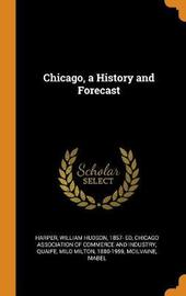 Chicago, a History and Forecast by William Hudson Harper
