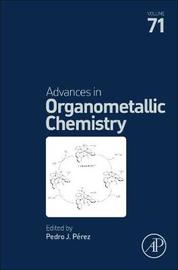 Advances in Organometallic Chemistry: Volume 71