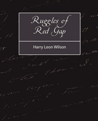 Ruggles of Red Gap by Leon Wilson Harry Leon Wilson image