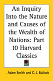An Inquiry Into the Nature and Causes of the Wealth of Nations: Vol. 10 Harvard Classics (1909) by Adam Smith