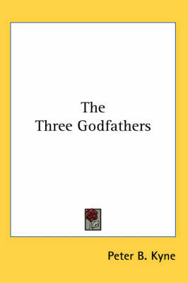 The Three Godfathers by Peter B Kyne image