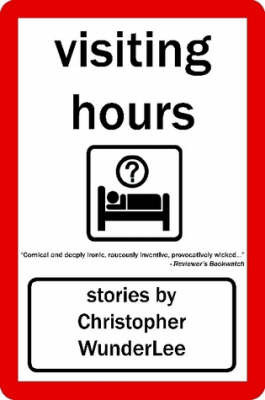 Visiting Hours by Christopher WunderLee