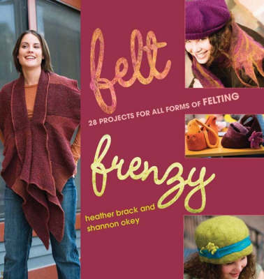 Felt Frenzy by Shannon Okey