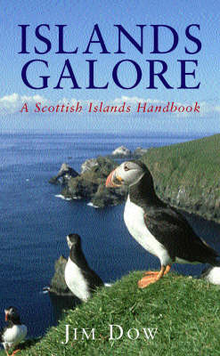 Islands Galore: A Scottish Island Factbook by Jim Dow