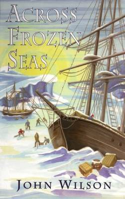 Across Frozen Seas by John Wilson