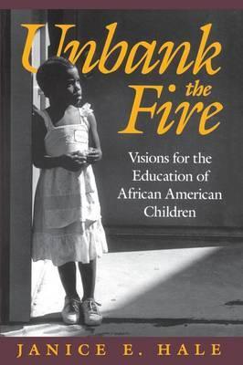Unbank the Fire by Janice E. Hale image