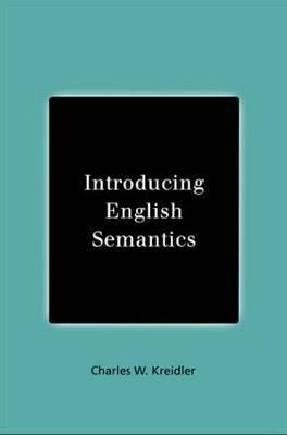 Introducing English Semantics by Charles W Kreidler image