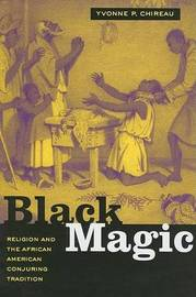 Black Magic by Yvonne P. Chireau