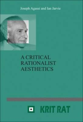 A Critical Rationalist Aesthetics by Joseph Agassi image