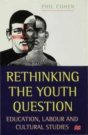 Rethinking the Youth Question by P. Cohen image