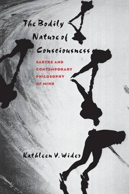The Bodily Nature of Consciousness by Kathleen V. Wider