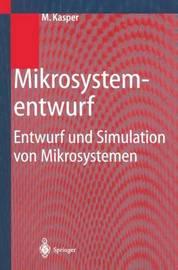 Mikrosystementwurf: Entwurf Und Simulation Von Mikrosystemen by Manfred Kasper