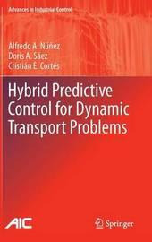 Hybrid Predictive Control for Dynamic Transport Problems by Alfredo A. Nunez