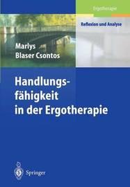 Handlungs-Fahigkeit in Der Ergotherapie by Marlys Blaser Csontos