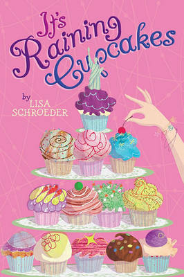 It's Raining Cupcakes by Lisa Schroeder image