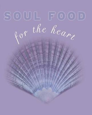 Soul Food for the Heart by Kate Marr Kippenberger image