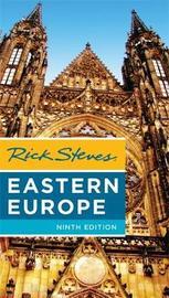 Rick Steves Eastern Europe (Ninth Edition) by Rick Steves