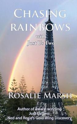 Chasing Rainbows by Rosalie Marsh
