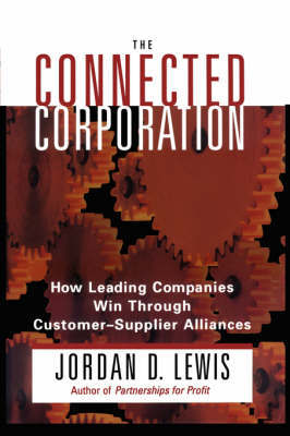 The Connected Corporation by Jordan D. Lewis image