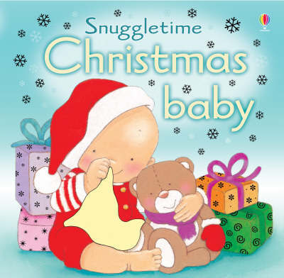 Christmas Baby (Touchy-feely Snuggletime) by Fiona Watt
