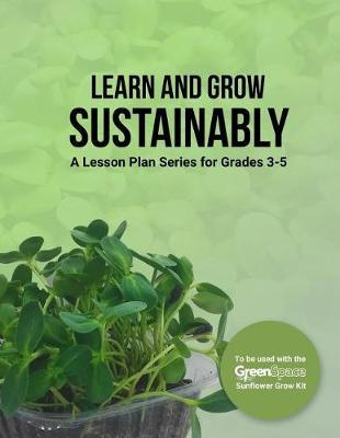 Learn and Grow Sustainably by Gina Riggio