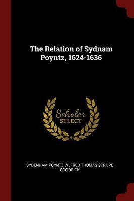 The Relation of Sydnam Poyntz, 1624-1636 by Sydenham Poyntz