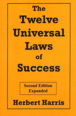 The Twelve Universal Laws of Success by Herbert Harris