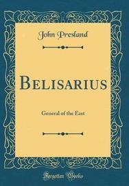 Belisarius by John Presland image